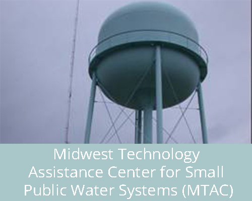 The Midwest Technology Assistance Center for Small Public Water Systems (MTAC)